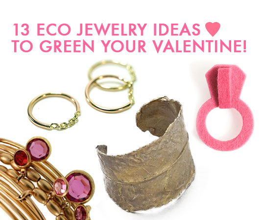 Green Gift Guide Valentine S Day Eco Jewelry Ecouterre