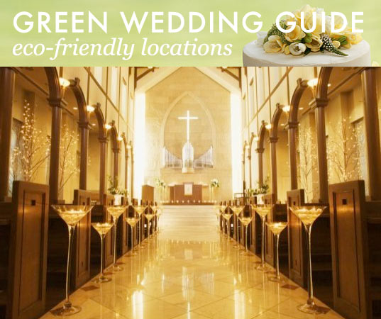 GREEN WEDDING GUIDE: Location