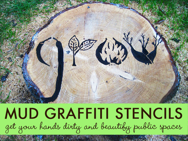 Make Your Own Eco-Conscious Graffiti with Mud Stencils