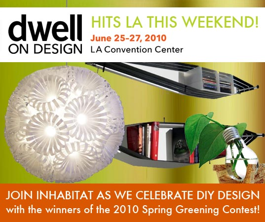 Dwell on Design Comes to LA This Weekend, Spring Greening Contest, Dwell on Design show, green design, eco design, recycled design, sustainable design, green architecture, green building