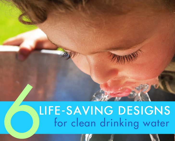 6 Brilliant, Life-Saving Water Purification Systems