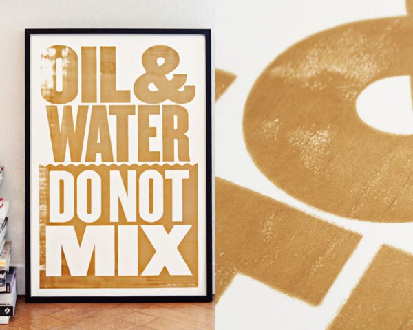 Happiness Brussels, Anthony Burrill, oil and water do not mix, gulf of mexico oil spill, oil spill, gulf oil spill, deepwater horizon, sustainable art, green art, environmental art