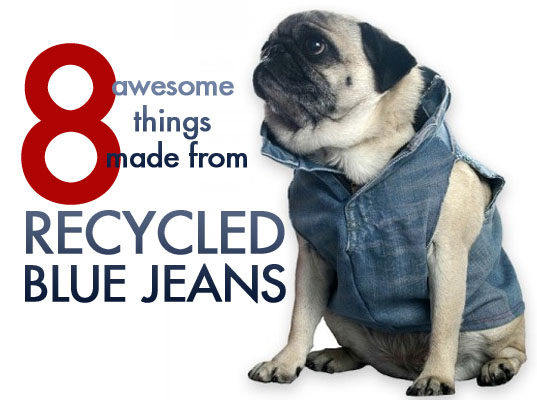 8 Awesome Things Made From Recycled Blue Jeans