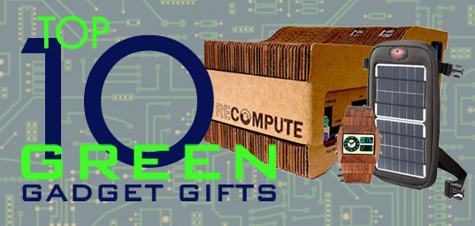 green gadgets, green gifts, eco gifts, sustainable gifts, eco electronics, gadgets,