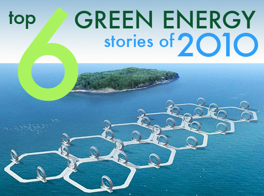 top energy stories 2010, top energy green energy stories, green energy innovations 2010, green energy, renewable energy, wind power, solar power, wind turbines, alternatives to nuclear power, alternatives to coal power