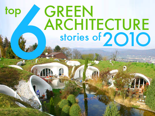 Top 6 Green Architecture Stories Of 2010