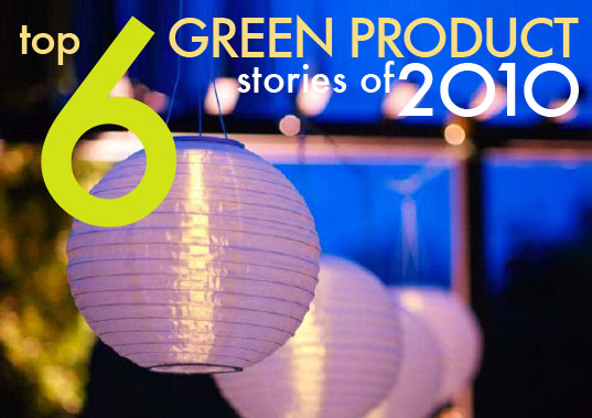 top 6 green product posts, top 6 green products, green products, eco products, green design, eco design, sustainable design, top posts of 2010
