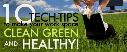 tech tips, green tips, green office, green business, green company, eco office, green technology