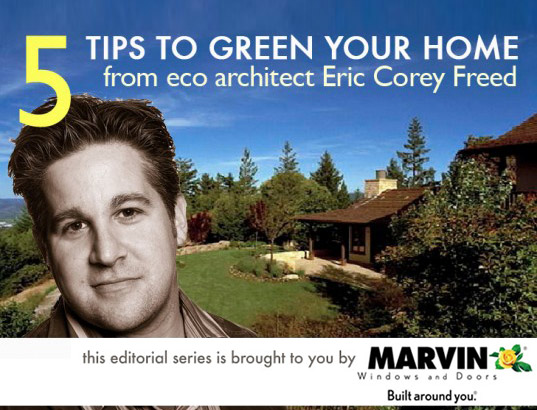 5 Tips, eco home, green architecture, Green Building, green design, Green for your Home, green home, green remodeling, green your home, greenbuilding, Greenbuilding for dummies, HomeExpertSeries, Marvin Windows, David Johnston, Greenbuilding, What's working, green energy for the home, cut you energy bill, energy saving home upgrades, saving energy, green homes