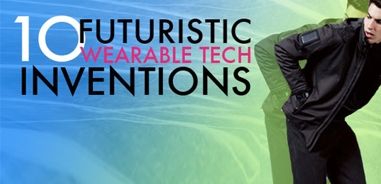wearable tech, future of wearable tech, 10 Futuristic Inventions in Wearable Tech, eco fashion, sustainable fashion, green fashion, wearable technology