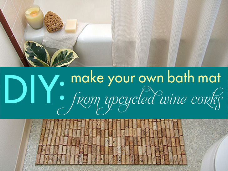 Diy make your own bath mat with recycled wine corks for Build your own bathroom