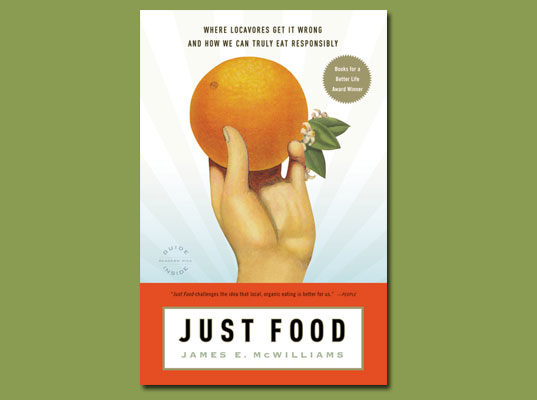 """sustainable agriculture"", agriculture, book review, green food, inhabitat book review, james e mcwilliams, just food, locavore, sustainable design"