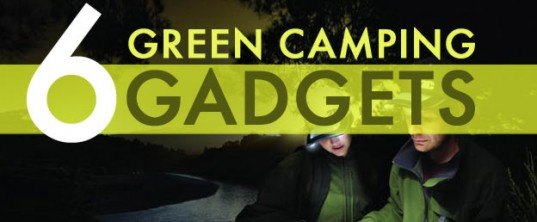 camping equipment, green camping equipment, green technology, camping gadgets, camping