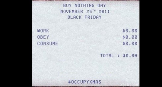 buy nothing day, buy nothing, occupy christmas, occupy the holidays, no buying, free gifts, gifts of time, excess consumerism, stop excess consumerism, save money for the holidays, adbusters