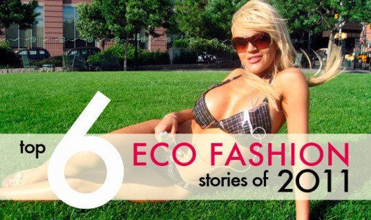 best eco fashion posts, best of ecouterre, best fashion stories of 2011, green fashion, eco fashion, sustainable fashion, sustainable style, inhabitat readers choice winners, Top 6 eco fashionStories of 2011,top fashion posts, top green fashion stories 2011, top eco style stories of 2011,
