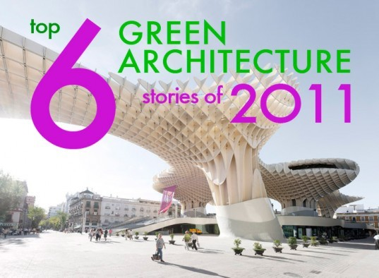 top architecture posts, architecture 2011, the best architecture of 2011, popular architecture stories 2011, inhabitat's architecture stories 2011, 6 best architecture posts, top 6 architecture posts 2011, green architecture, green design, sustainable architecture