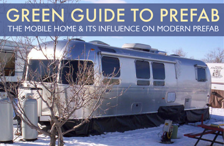 GREEN GUIDE TO PREFAB: The History of the Mobile Home and Its ... on modern detached homes, modern home in forest, modern austin homes, modern sarasota homes, modern atlanta homes, modern 3 bedroom homes, modular homes, manufactured homes, modern new mexico homes, modern riverside homes, modern foursquare homes, modern nashville homes, modern vermont homes, prefab homes, modern cottages, modern prebuilt homes, modern contemporary homes, modern split foyer homes, prefabricated homes, modern single homes,