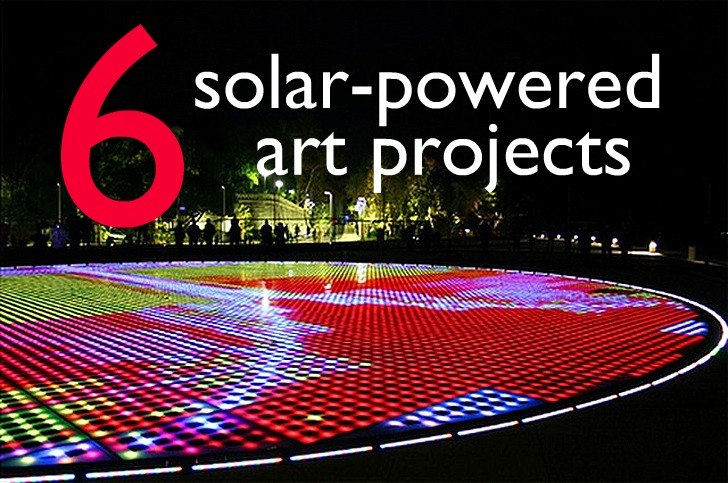 6 Brilliant Solar Powered Art Projects To Brighten Your Day