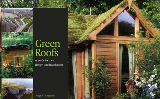 green roofs, angela youngman, guide book, publication, resource, architecture