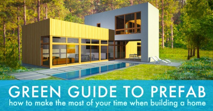 Green guide to prefab building a new home with limited for Green home guide