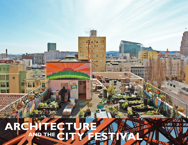 AIA San Franciscou0027s 2012 Architecture And The City Festival Kicks Off Next  Week!