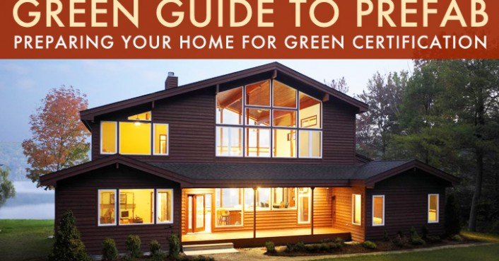 Green Guide To Prefab Preparing Your Home For Green