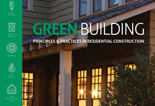 Green Building Principles and Practices, Green Building book, Green Curmudgeon, LEED for Homes, Energy Star 3, Green building, NAHB, green retrofit, green home rating, HERS score, Earthcraft, home building, eco housing, green multi-family, Carl Seville