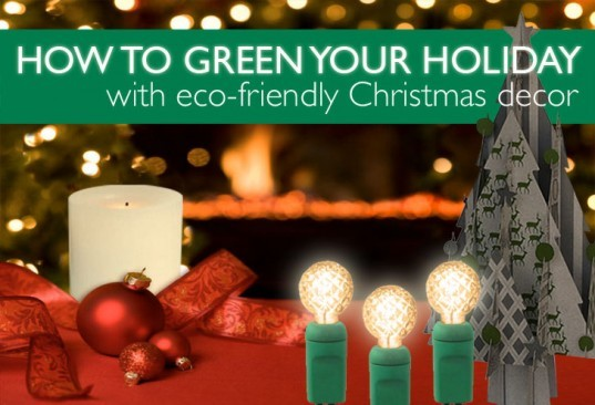How to Green Your Holiday With Eco-friendly Christmas Decor, green christmas decor, green holiday decor, eco christmas decor, eco holiday decor, green christmas decorations, green holiday decorations