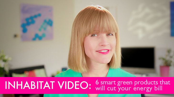 VIDEO: 6 Smart Home Products Which Will Cut Your Energy Bill