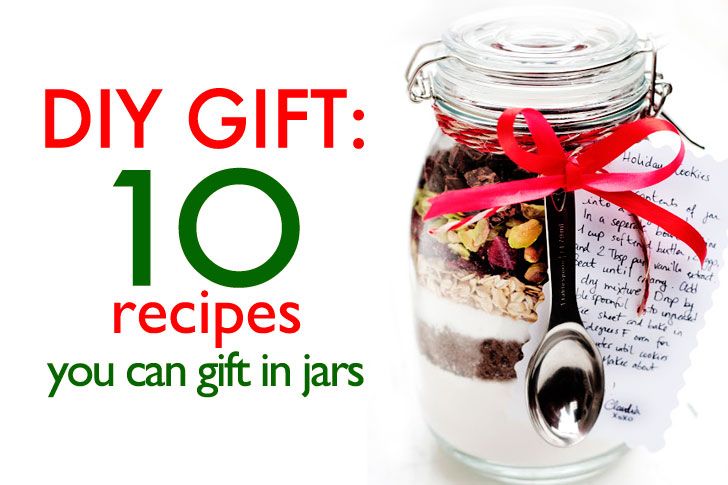 Diy Gift Idea 10 Recipes You Can Gift In Jars