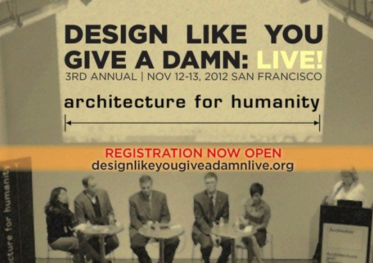 ARCHITECTURE for humanity, design like you give a damn, san francisco, afh conference, disaster recovery, sustainable design