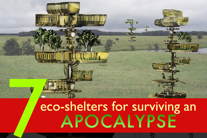 7 Eco Shelters For Surviving The Apocalypse