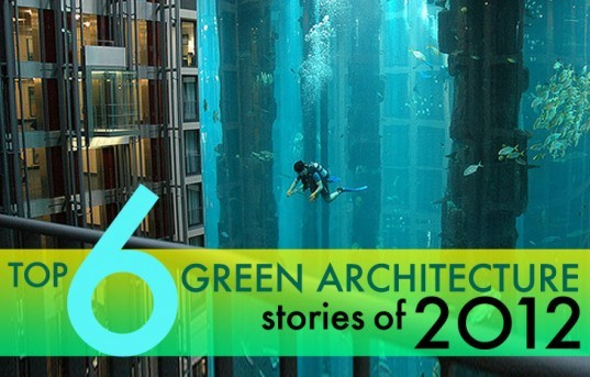 top architecture posts, architecture 2012, the best architecture of 2012, popular architecture stories 2012, inhabitat's architecture stories 2012, 6 best architecture posts, top 6 architecture posts 2012, green architecture, green design, sustainable architecture, top architecture designs