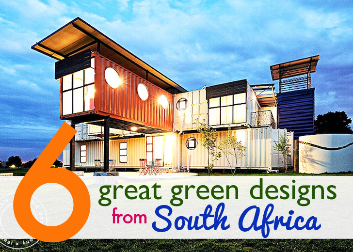 6 Great Green Designs That Put South Africa On The Map