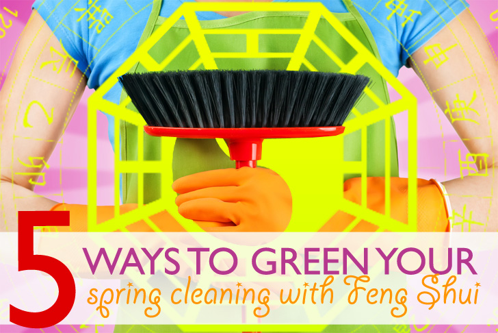5 Ways To Kick Off Your Green Spring Cleaning With Feng Shui Principles