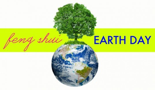 Celebrate Earth Day With Feng Shui!