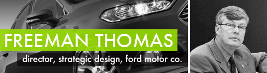 Freeman Thomas, for motors, director of for motors, Design Director of Ford Strategic Concept Group, ford