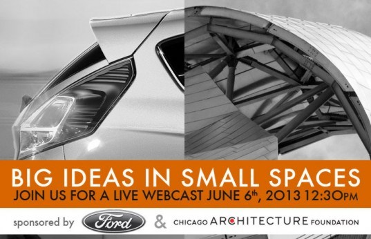 Big Ideas Small Spaces Live Webcast Design Event, Ford, Ford Fusion, Webcast, inhabitat, Chicago Architects Foundation