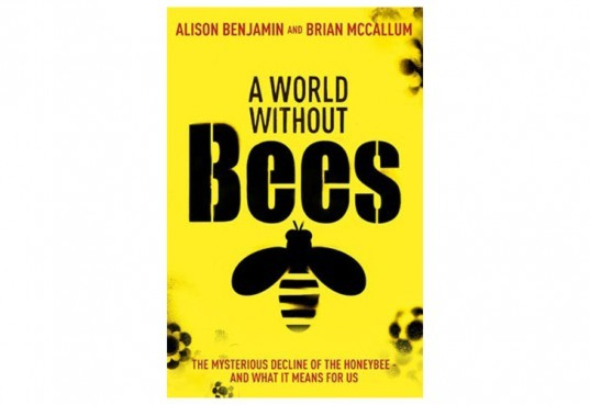 A World Without Bees, alison Benjamin, brian McCallum
