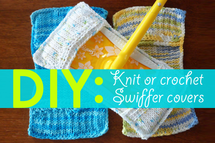Diy How To Knit Or Crochet Reusable Swiffer Covers Inhabitat