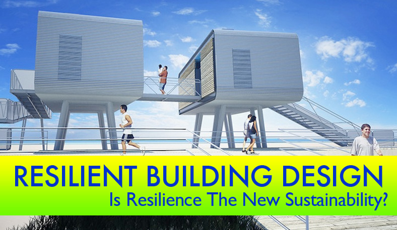 Resilient Design: Is Resilience The New Sustainability? | Inhabitat   Green  Design, Innovation, Architecture, Green Building