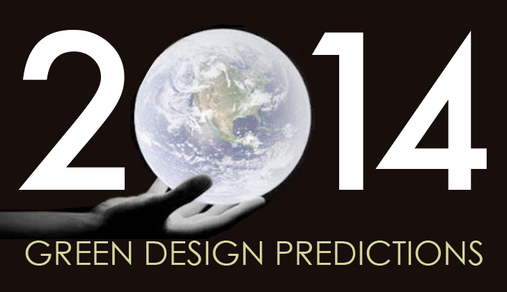 Green Design Predictions for 2014