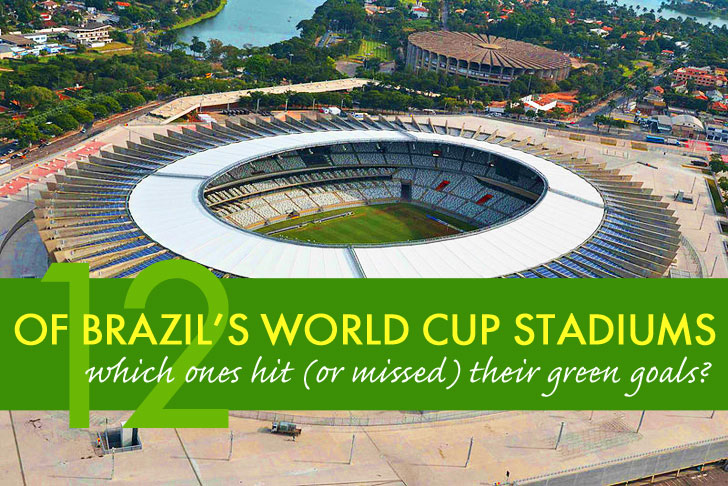 How Brazil's 12 World Cup Stadiums Hit (or Missed) Their Green Goals