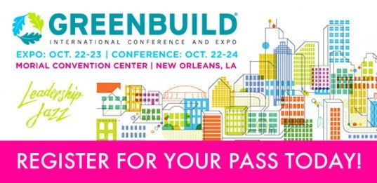 Greenbuild 2014: The World's Largest Green Building Event is Coming to New Orleans October 22nd!