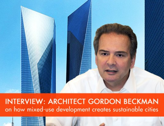 Gordon Beckman, John Portman, mixed use, urban sustainability, super tall buildings, China, Atlanta, walkable
