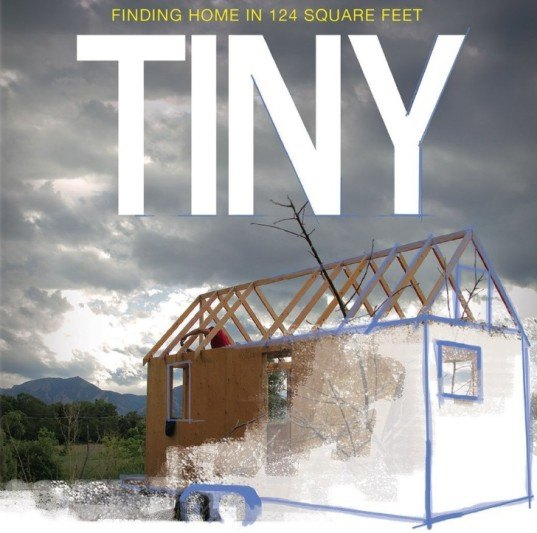 tiny the movie, tiny house documentary, tiny documentary, tiny home, tiny homes, tiny houses, green building, colorado, Merete Mueller, Christopher Smith, tiny house construction