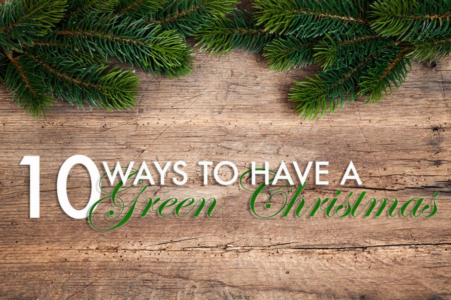 Have A Christmas.10 Ways To Have A Green Christmas This Year