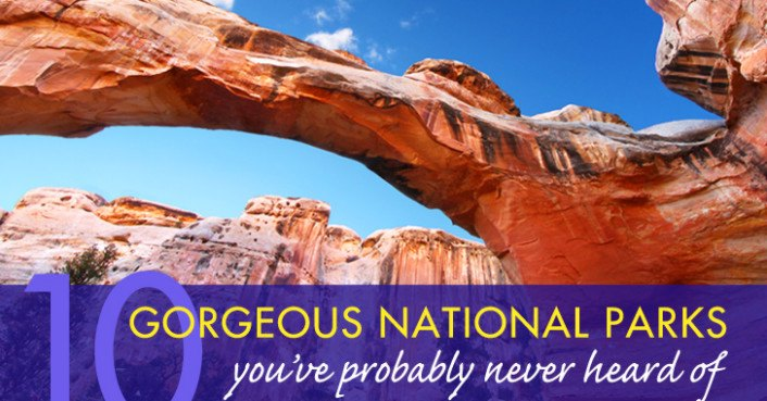 10 of the most gorgeous national parks you've likely never heard