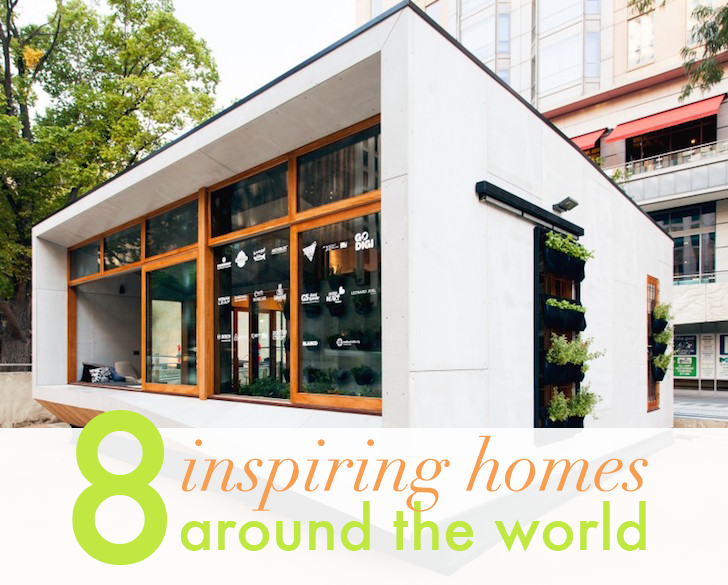 8 Of The Worldu0027s Most Inspiring Homes