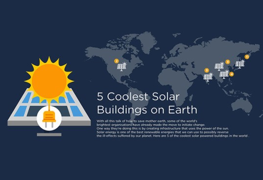 5 cool solar structures, 5 cool solar buildings, solar power, solar plants, solar array, green energy, renewable energy, reader submission, solar energy, renewables, infographic